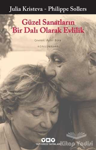 Yapı Kredi Yayınları - Güzel Sanatların Bir Dalı Olarak Evlilik