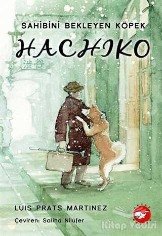 Beyaz Balina Yayınları - Hachiko - Sahibini Bekleyen Köpek