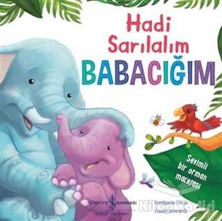 İş Bankası Kültür Yayınları - Hadi Sarılalım Babacığım