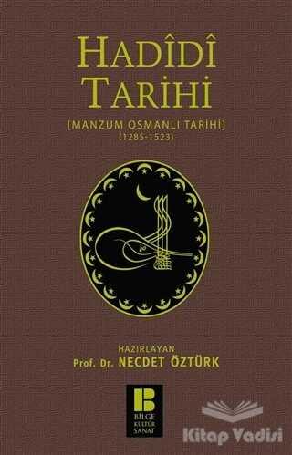 Bilge Kültür Sanat - Hadidi Tarihi : Manzum Osmanlı Tarihi (1285 - 1523)
