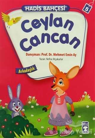 Timaş Çocuk - İlk Çocukluk - Hadis Bahçesi 5 : Ceylan Cancan Arkadaşlık