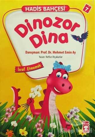 Timaş Çocuk - İlk Çocukluk - Hadis Bahçesi 7 : Dinozor Dina İsraf Etmemek