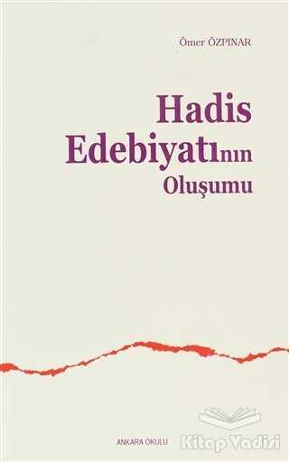 Ankara Okulu Yayınları - Hadis Edebiyatının Oluşumu