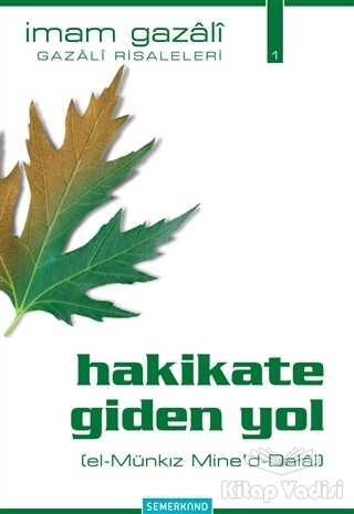Semerkand Yayınları - Hakikate Giden Yol (el-Münkız Mine'd-Dalal)