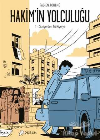 Desen Yayınları - Hakim'in Yolculuğu 1 - Suriye'den Türkiye'ye