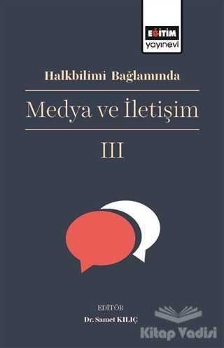 Eğitim Yayınevi - Bilimsel Eserler - Halkbilimi Bağlamında Medya ve İletişim 2