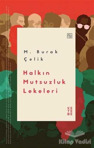 Ketebe Yayınları - Halkın Mutsuzluk Lekeleri