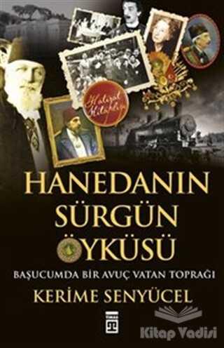 Timaş Yayınları - Hanedan'ın Sürgün Öyküsü