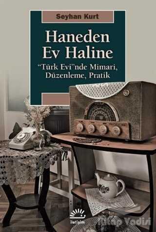 İletişim Yayınevi - Haneden Ev Haline