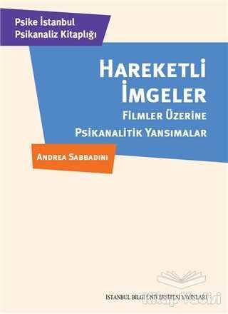 İstanbul Bilgi Üniversitesi Yayınları - Hareketli İmgeler