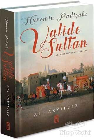 Timaş Yayınları - Haremin Padişahı Valide Sultan