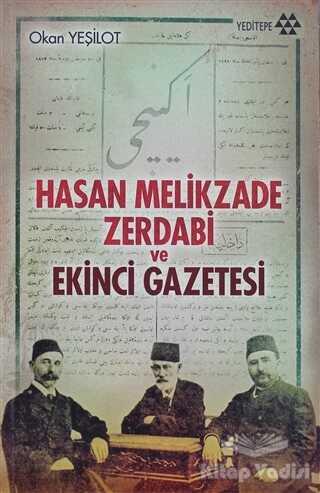 Yeditepe Yayınevi - Hasan Melikzade Zerdabi ve Ekinci Gazetesi