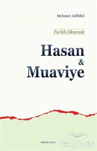 Ankara Okulu Yayınları - Hasan ve Muaviye - Farklı Okumak