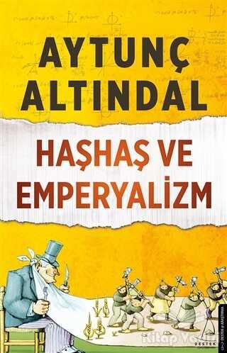 Destek Yayınları - Haşhaş ve Emperyalizm