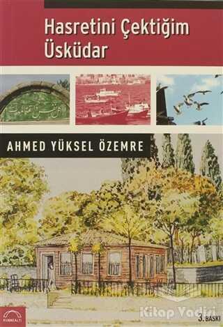 Kubbealtı Neşriyatı Yayıncılık - Hasretini Çektiğim Üsküdar