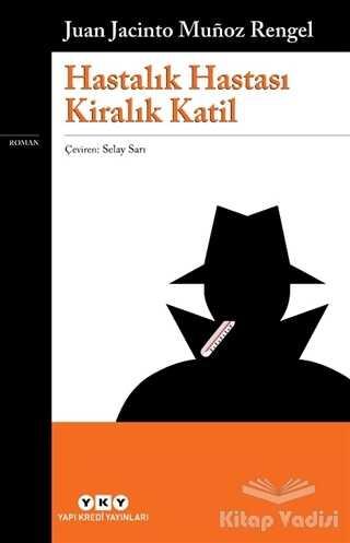 Yapı Kredi Yayınları - Hastalık Hastası Kiralık Katil