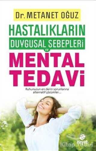 Hayat Yayınları - Hastalıkların Duygusal Sebepleri - Mental Tedavi