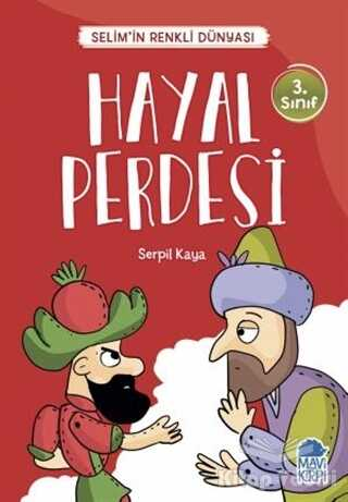 Mavi Kirpi Yayınları - Hayal Perdesi - Selim'in Renkli Dünyası / 3. Sınıf Okuma Kitabı