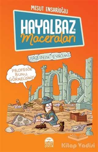 Martı Çocuk Yayınları - Hayalbaz'ın Maceraları 3 - Yazının Evrimi