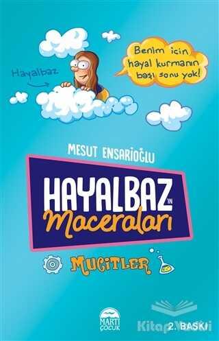Martı Çocuk Yayınları - Hayalbaz'ın Maceraları - Mucitler