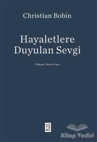 Ketebe Yayınları - Hayaletlere Duyulan Sevgi