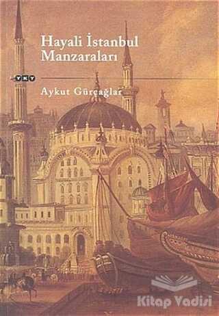 Yapı Kredi Yayınları - Hayali İstanbul Manzaraları