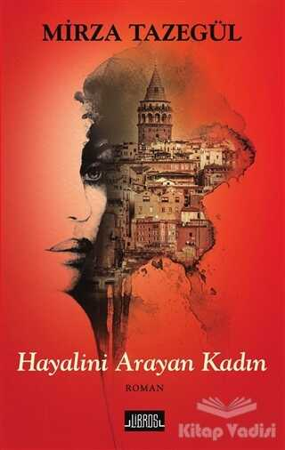 Libros Yayınları - Hayalini Arayan Kadın