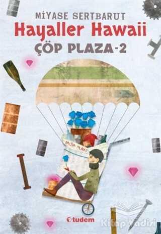 Tudem Yayınları - Hayaller Hawaii - Çöp Plaza 2