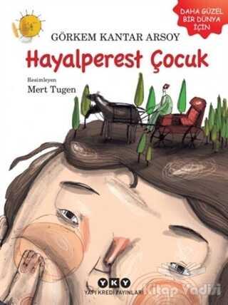 Yapı Kredi Yayınları - Hayalperest Çocuk