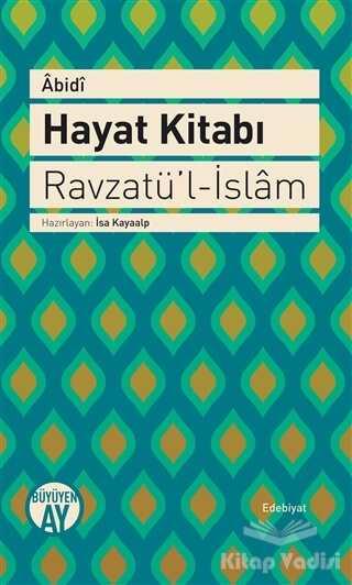 Büyüyen Ay Yayınları - Özel Ürün - Hayat Kitabı - Ravzatü'l-İslam