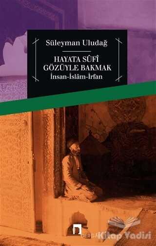 Dergah Yayınları - Hayata Sufi Gözüyle Bakmak