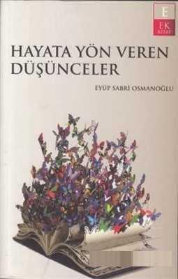 Ek Kitap - Hayata Yön Veren Düşünceler / E.S.Osmanoğlu Ek Kitap
