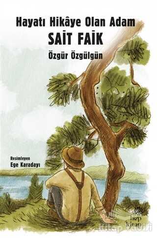 Hep Kitap - Hayatı Hikaye Olan Adam Sait Faik