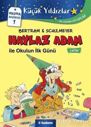 Tudem Yayınları - Haylaz Adam ile Okulun İlk Günü (1. Kitap)