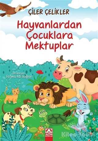 Altın Kitaplar - Hayvanlardan Çocuklara Mektuplar
