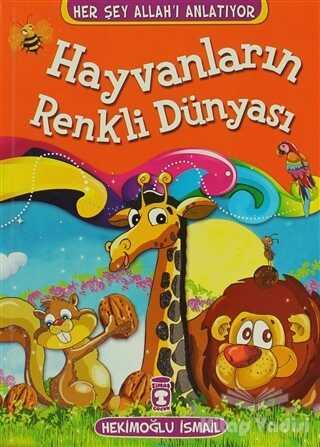 Timaş Çocuk - İlk Çocukluk - Hayvanların Renkli Dünyası