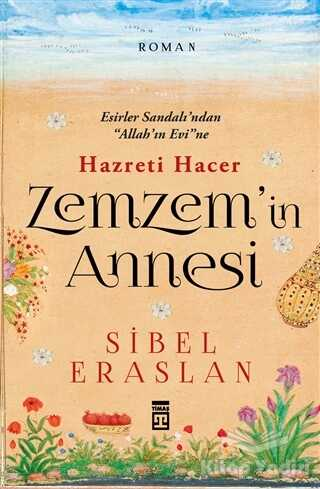 Timaş Yayınları - Hazreti Hacer Zemzem'in Annesi