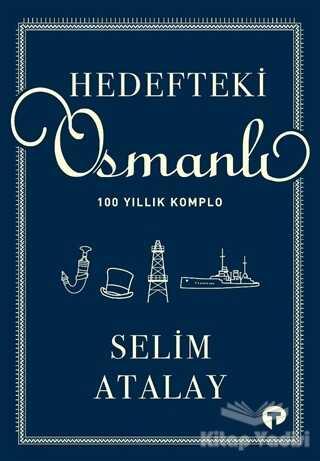 Turkuvaz Kitap - Hedefteki Osmanlı