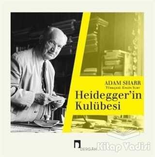 Dergah Yayınları - Heideggerin Kulübesi