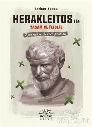 Nemesis Kitap - Herakleitos ile Yaşam ve Felsefe