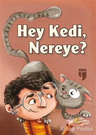 EDAM - Hey Kedi, Nereye?