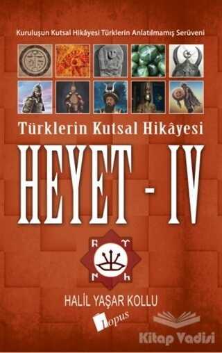 Lopus Yayınları - Heyet 4 - Türklerin Kutsal Hikayesi