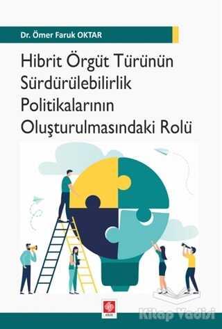 Ekin Basım Yayın - Akademik Kitaplar - Hibrit Örgüt Türünün Sürdürülebilirlik Politikalarının Oluşturulmasındaki Rolü