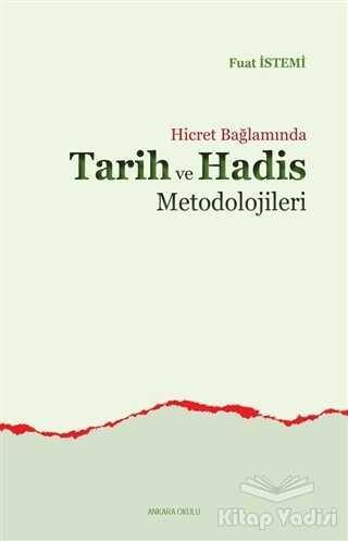 Ankara Okulu Yayınları - Hicret Bağlamında Tarih ve Hadis Metodolojileri