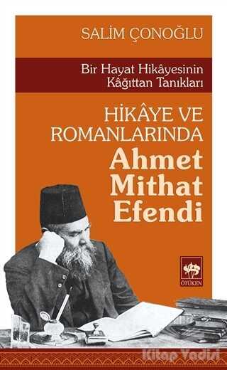 Ötüken Neşriyat - Hikaye ve Romanlarında Ahmet Mithat Efendi