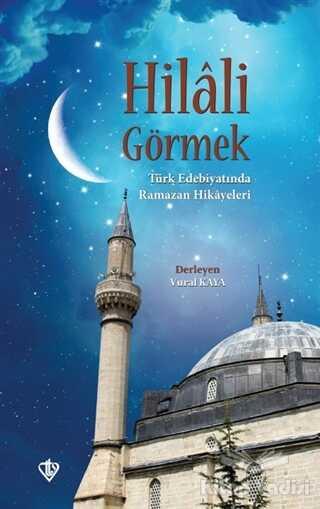 Türkiye Diyanet Vakfı Yayınları - Hilali Görmek