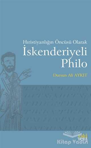 Eski Yeni Yayınları - Hıristiyanlığın Öncüsü Olarak İskenderiyeli Philo