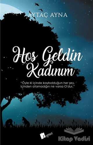 Lopus Yayınları - Hoşgeldin Kadınım