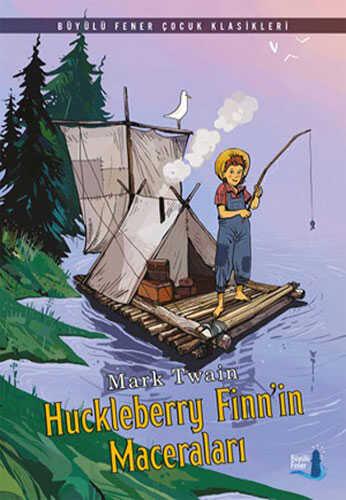 Büyülü Fener Yayınları - Huckleberry Finn'in Maceraları