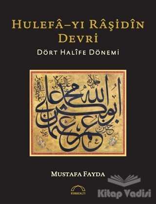 Kubbealtı Neşriyatı Yayıncılık - Hulefa-yı Raşidin Devri